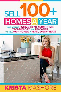 Sell 100+ Homes A Year: How we use Engagement Marketing, Technology and Lead Gen to Sell 100+ Homes A Year, Every Year! Free book promotion by Krista Mashore