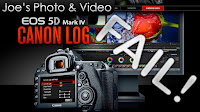 Canon EOS 5D mark IV 4k C-Log Update FAIL - Why Joe Is Not Impressed