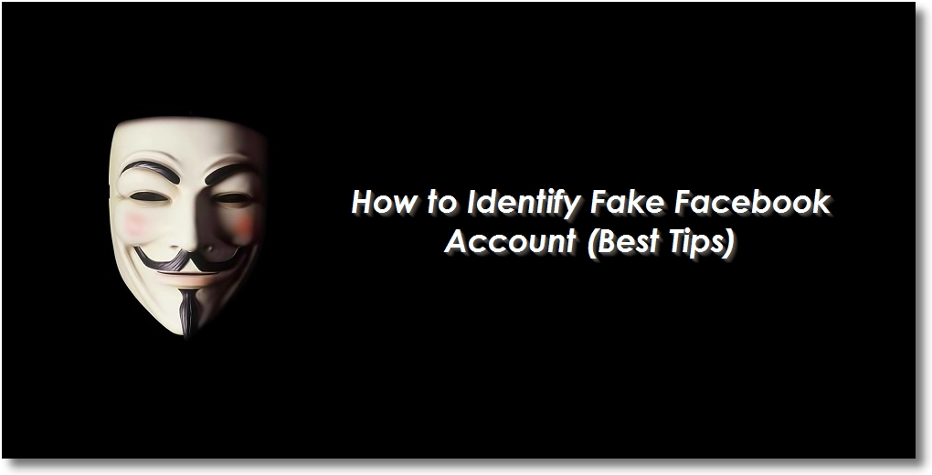 How to Identify Fake Facebook Account (Best Tips)