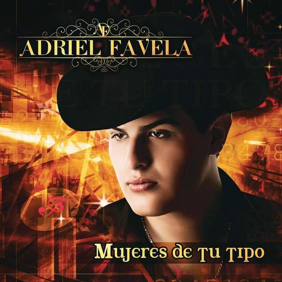 Adriel Favela - Mujeres De Tu Tipo (Album 2014)