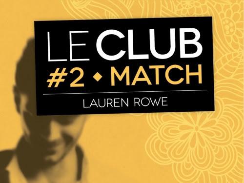 Le Club, tome 2 : Match de Lauren Rowe