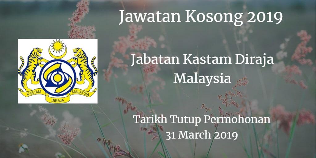 Jawatan Kosong Jabatan Kastam Diraja Malaysia 31 March 2019