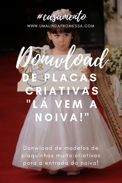 """Download de modelos de placas """"Lá vem a noiva"""" criativas!"""