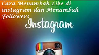 Cara Menambah Like di instagram dan Menambah Followers ig