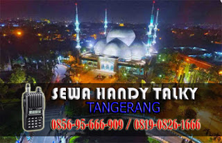 Pusat Sewa HT Pabuaran Karawaci Tangerang Pusat Rental Handy Talky