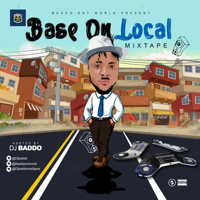 Mixtape] DJ Baddo – Base On Local Mix