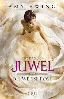 Das Juwel- Die Weiße Rose, Amy Ewing