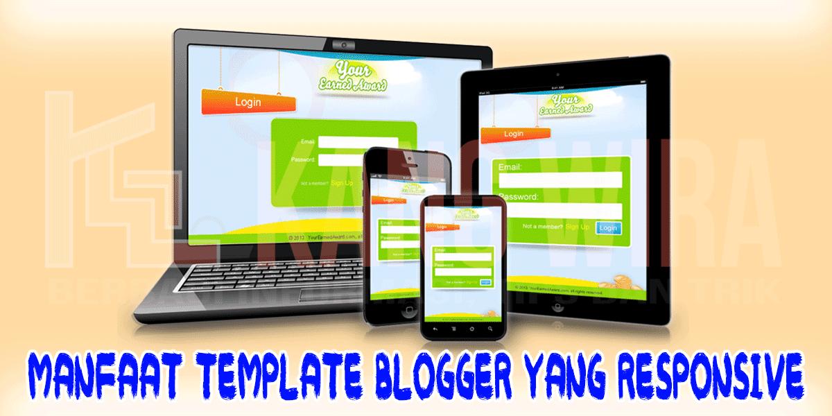 Manfaat Template Blogger Yang Responsive