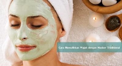 Cara Memutihkan Wajah dengan Masker Tradisional