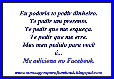 Me adiciona no Facebook.