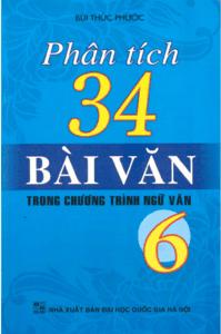 Phân Tích 34 Bài Văn Trong Chương Trình Ngữ Văn 6 - Bùi Thức Phước