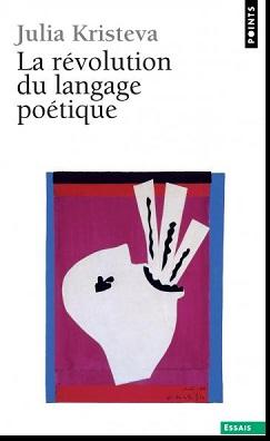 Livre : La révolution du langage poétique, Julia Kristeva