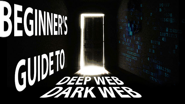 Beginner's Guide To The Deep Web and The Dark Web