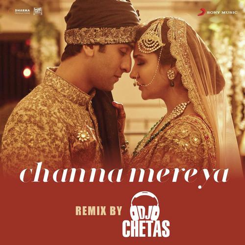 Channa Mereya (Remix)