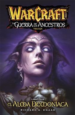 Portada de la novela Warcraft: El alma Demoníaca de Richar Knaak donde se puede ver a una bella elfa de piel violácea, y debajo, en pequeño, un orco rugiendo.