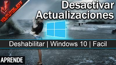 Como desactivar las actualizaciones automáticas en Windows 10