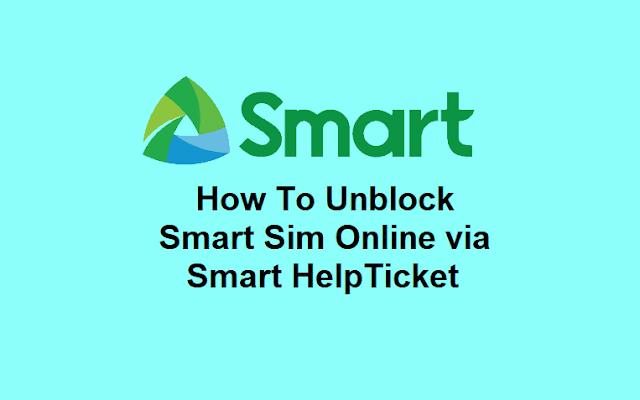 How To Unblock your Smart Sim Online through Smart HelpTicket