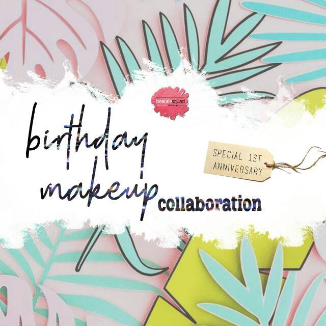 BIRTHDAY MAKEUP LOOK COLLABORATION BEAUTIESQUAD