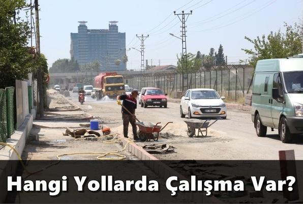 Adana'da Yol Çalışmaları Devam Eden Yerler,adana haberleri,adana haber,manset adana
