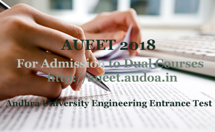 AUEET Exam 2018 : Notification, Exam date, Online Application form, Registration, Exam pattern, Fee, Eligibility, How to Apply-Application form, Registration, Last date, Important dates