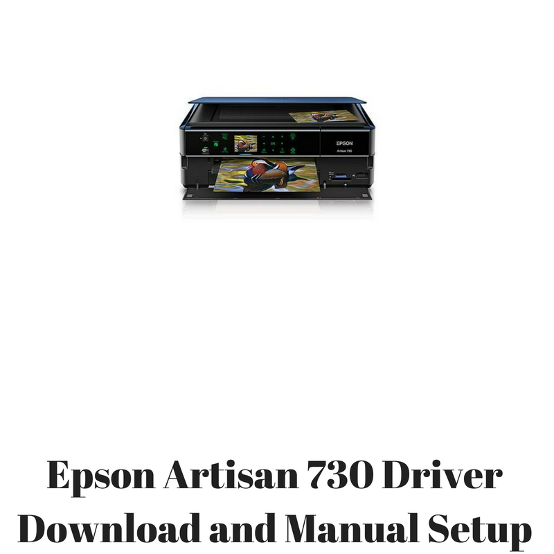 epson artisan 730 driver download and manual setup hp printer rh hpprinter driver com Epson Artisan 730 Cant Connect to Wi-Fi Epson Artisan 730 Problems