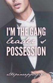 Book Reviews: I'm The Gang Leaders Possession – @Wattpad