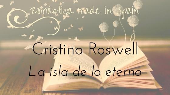 la isla de lo eterno_Cristina Roswell