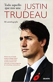 Todo aquello que nos une. Mi autobiografía- Justin Trudeau