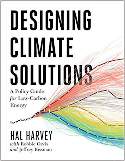 Designing Climate Solutions: A Policy Guide for Low-Carbon Energy book promotion Hal Harvey
