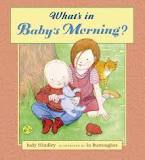 My family and me, preschool theme, picture books, What's in Baby's Morning?