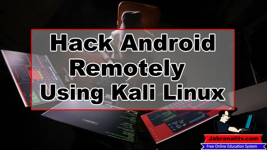 How To Hack Android Phone Remotely Using Kali Linux