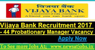 Vijaya-Bank-44-Probationary-Manager-Recruitment-2017
