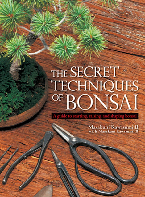 The secret techniques of Bonsai -  A guide to starting, raising and shaping bonsai by Masakuni Kawasumi II