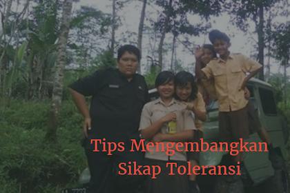 Tips Mengembangkan dan Mengamati Sikap Toleransi.