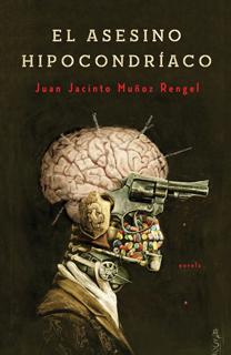 Libro El asesino hipocondríaco, de Juan Jacinto Muñoz Rengel - Cine de Escritor