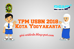 Jadwal TPM USBN Kota Yogyakarta 2018