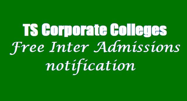 corporate colleges free inter admissions notification 2019 for ap ts ssc students,online application form, last date,selection students list, telanganaepass.cgg.gov.in,ts corporate colleges inter admissions