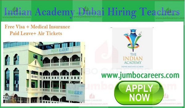 Indian Academy Dubai Teachers recruitment, Dubai CBSE school jobs with salary,