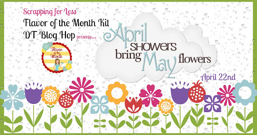 April Showers Bring May Flowers- SFL Flavor of the Month Blog Hop