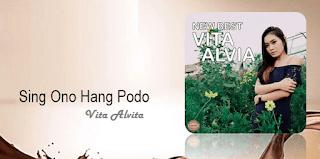 Lirik Lagu Sing Ono Hang Podo (Dan Artinya) - Vita Alvita
