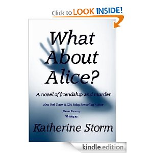 KND Kindle Free Book Alert, Sunday, August 21: SEARCH THOUSANDS OF FREE AND QUALITY 99-CENT TITLES by Category, Date Added, Bestselling or Review Rating! plus ... Katherine Storm's <i><b>WHAT ABOUT ALICE?</b></i> (Today's Sponsor, $4.99)