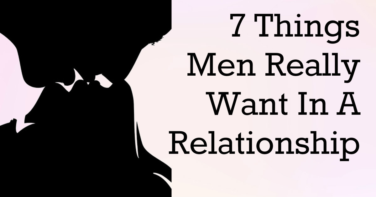 adorable quotes 7 things men really want in a relationship