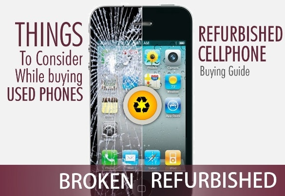 Buying Guide For The Things To Consider Before Buying Used and Refurbished Smartphones