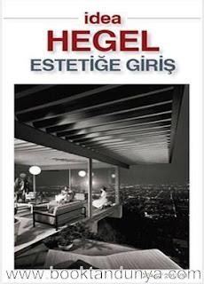 Georg Wilhelm Friedrich Hegel - Estetiğe Giriş