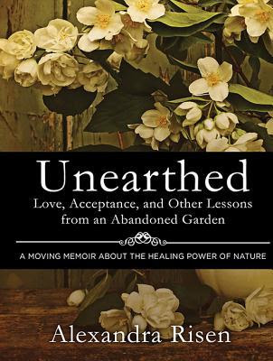 cover of Alexandra Risen's memoir Unearthed