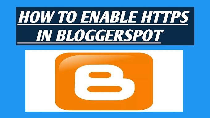 How to enable HTTPS in blogspot SSL Certificate अपने ब्लॉगर में https कैसे लगाए
