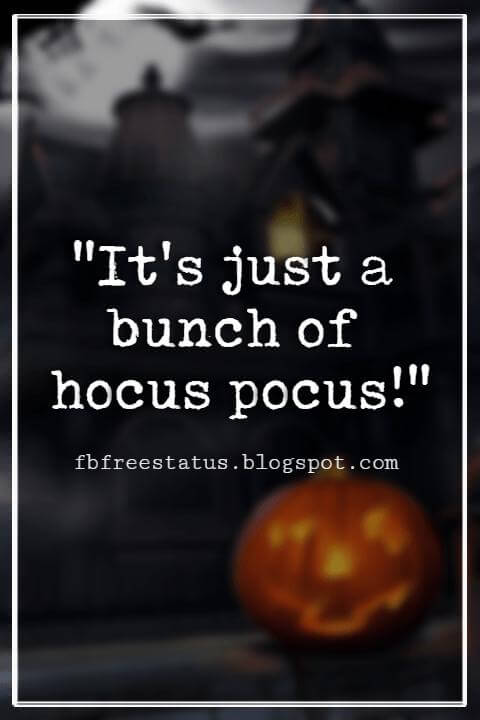 "Halloween Quotes And Sayings,  ""It's just a bunch of hocus pocus!"""