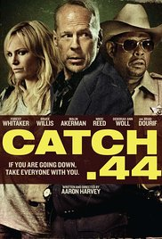 Watch Catch .44 Online Free 2011 Putlocker