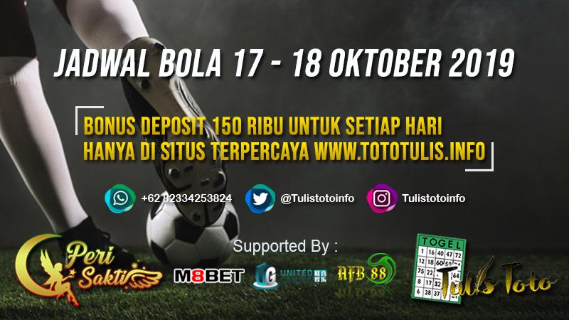 JADWAL BOLA TANGGAL 17 – 18 OKTOBER 2019