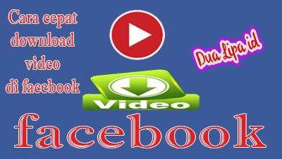 Cara cepat  download video difacebook